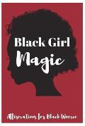 Black Girl Magic: Affirmations for Black Women