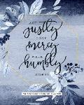 ACT Justly Love Mercy Walk Humbly, Micah 6: 8, 2019 Weekly Splendid Planner: Indigo Blue Floral Weekly Dated Agenda Diary Book, 12 Months, January - D