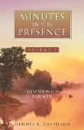 Minutes in His Presence: 52 Devotionals for Men