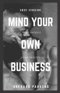 Mind Your Own Business: Make Success Your Reality