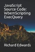 JavaScript Source Code: WbemScripting ExecQuery