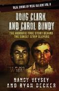 Doug Clark and Carol Bundy: The Horrific True Story Behind the Sunset Strip Slayers