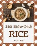 Rice Side Dish 365: Enjoy 365 Days with Amazing Rice Side Dish Recipes in Your Own Rice Side Dish Cookbook! [book 1]