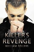 A Killer's Revenge: Say Its Not So