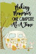 Making Memories One Campsite at a Time: Family RV Camping Journal with Retro Camper Trailer Camping and Outdoor Adventure Notebook