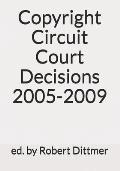 Copyright Circuit Court Decisions 2005-2009
