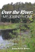 Over the River: My Journey Home