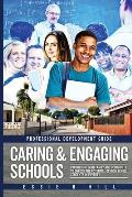 Caring & Engaging Schools: Partnering with Family and Community to Unlock the Potential of High School Students in Poverty: Professional Developm