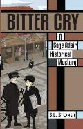 Bitter Cry: A Sage Adair Historical Mystery of the Pacific Northwest