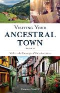 Visiting Your Ancestral Town: Walk in the Footsteps of Your Ancestors