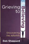 Grieving to Believing: Discovering the Afterlife