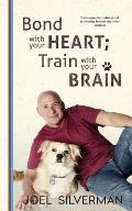 Bond With Your Heart; Train With Your Brain