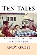 Ten Tales: The Youthful Adventures of Pete and Toad
