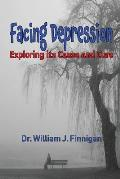 Facing Depression: Exploring its Cause and Cure
