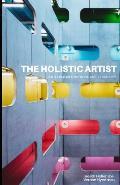 The Holistic Artist: An Exploration Into Art + Identity