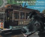 Black Bear Goes to San Francisco: Another Black Bear Sled Dog Adventure