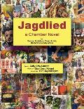 Jagdlied A Chamber Novel for Narrator Musicians Pantomimists Dancers & Culinary Artists Color Paperback
