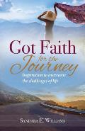 Got Faith for the Journey: Inspiration to Overcome the Challenges of Life