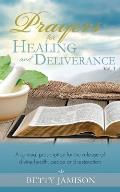 Prayers for Healing and Deliverance: A spiritual prescription for the release of divine health, peace and restoration