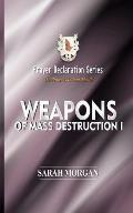 Prayer Declaration Series: Weapons of Mass Destruction I