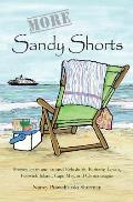 More Sandy Shorts: Stories set in and around Rehoboth, Bethany, Lewes, Fenwick Island, Cape May, and Chincoteague