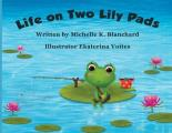 Life on Two Lily Pads
