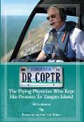Dr. Coptr: The Flying Physician Who Kept His Promise to Tangier Island