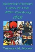 Science Fiction Films of The 20th Century: 1958