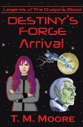 Destiny's Forge: Arrival