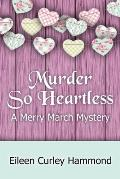 Murder So Heartless: A Merry March Mystery