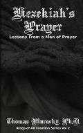 Hezekiah's Prayer: Lessons From a Man of Prayer