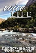 Voice Life: Living the Abundant Life Beyond 3 Score and 10