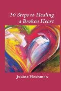 10 Steps to Healing a Broken Heart