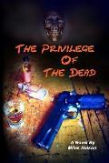 The Privilege of The Dead
