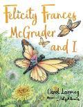 Felicity Frances McGruder and I