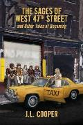 The Sages of West 47th Street: And Other Tales of Becoming