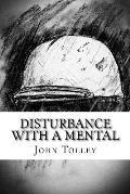 Disturbance with a Mental