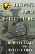Jumping from Helicopters: A Vietnam Memoir