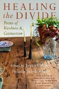Healing the Divide Poems of Kindness & Connection
