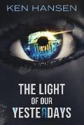 The Light of Our Yesterdays
