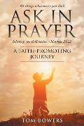 Ask In Prayer: A Faith-Promoting Journey