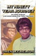 My Ninety Year Journey: Sharing Wisdom and Knowledge for Family Success