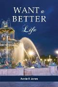 Want a Better Life