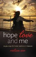 Hope, Love, and Me: My Journey of Choices and Second Chances