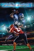 Faith in Action!: Visionary Leadership in Sports, Business & Ministry