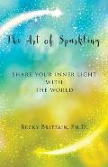 The Art of Sparkling: Share Your Inner Light With the World