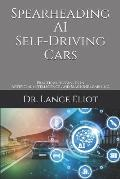 Spearheading AI Self-Driving Cars: Practical Advances in Artificial Intelligence and Machine Learning