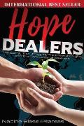 Hope Dealers: The Calling, The Struggles, The Breakthroughs and The Community of Believers