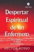 Despertar espiritual de un enfermero: de la muerte de un hijo al amor bondadoso