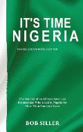 It's Time Nigeria: The Journey of an African American Businessman Who Lived in Nigeria for More Than Fourteen Years